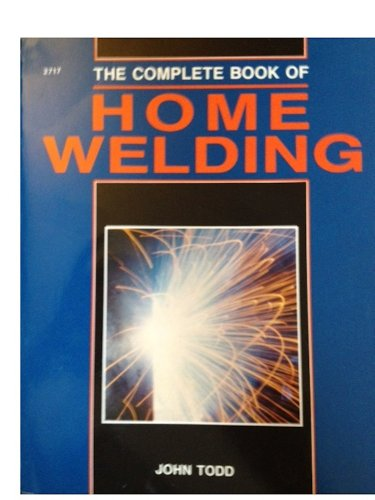 9780830627172: The Complete Book of Home Welding