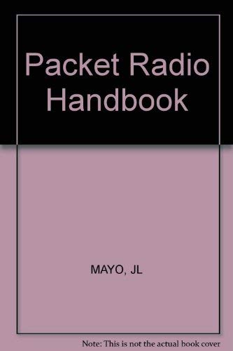 The Packet Radio Handbook: Mayo, Jonathan