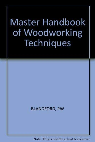 Master Handbook of Woodworking: Techniques and Projects (9780830627448) by Percy W. Blandford