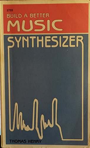 9780830627554: Build a Better Music Synthesizer