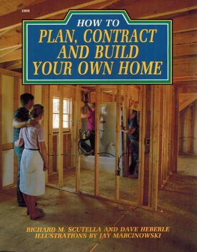 9780830628063: How to Plan, Contract, and Build Your Own Home