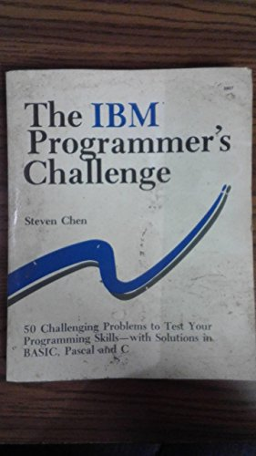 9780830628070: The IBM Programmer's Challenge: 50 Challenging Problems to Test Your Programming Skills With Solutions in Basic, Pascal and C