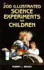 9780830628254: 200 Illustrated Science Experiments for Children