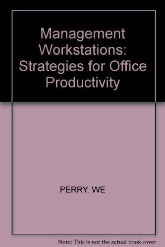 MANAGEMENT WORKSTATIONS STRATEGIES For OFFICE PRODUCTIVITY.