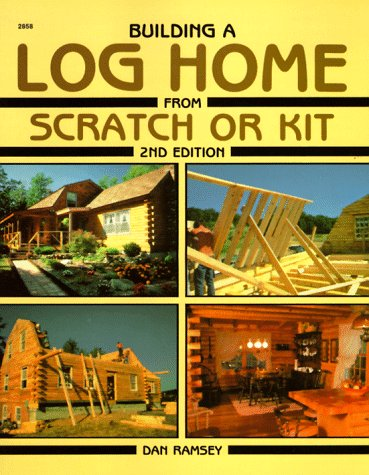 9780830628582: Build a Log Home from Scratch: Kit
