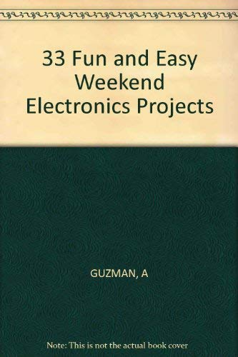 9780830628612: 33 Fun-And-Easy Weekend Electronics Projects
