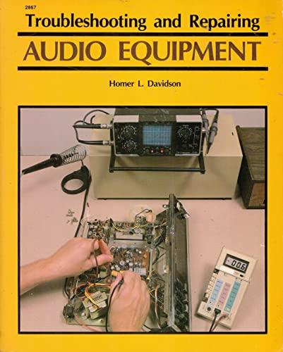 9780830628674: Troubleshooting and Repairing Audio Equipment