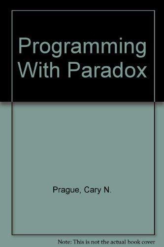 Programming With Paradox: Nowacki, Mark R., Hammitt, James E., Prague, Cary N.