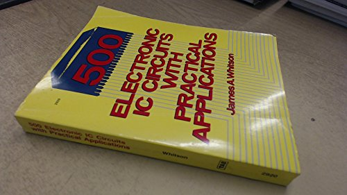 500 Electronic Circuits with Practical Applications: Whitson, J.A.