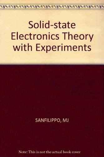Solid-State Electronics Theory With Experiments