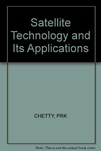 Satellite Technology and Its Applications: Chetty, P.R.K.