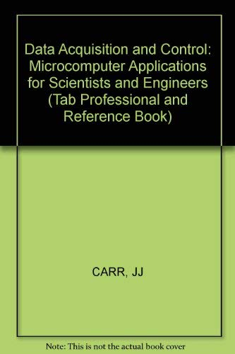 Data Acquisition and Control: Micro-Computer Applications for: Carr, Joseph J.