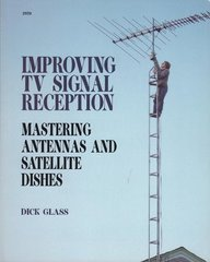 9780830629701: Improving TV Signal Reception: Mastering Antennas and Satellite Dishes