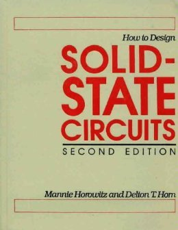 How to Design Solid-State Circuits: Delton T. Horn;