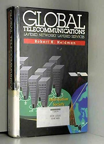 9780830629862: Global telecommunications: Layered networks' layered services