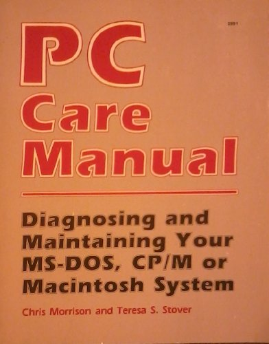 9780830629916: PC Care Manual Diagnosing and Maintaining Your MS-Dos, CP/m or Macintosh System