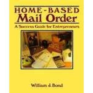 9780830630455: Home-Based Mail Order: A Success Guide for Entrepreneurs