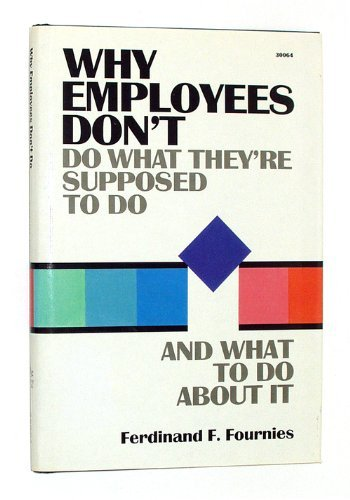 9780830630646: Why Employees Don't Do What They're Supposed to Do and What to Do About It