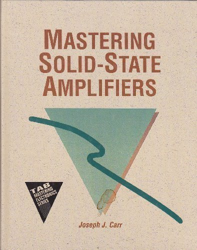 9780830630813: Mastering Solid State Amplifiers (Tab Mastering Electronics Series)