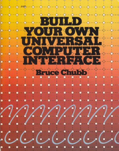 9780830631223: Build Your Own Universal Computer Interface