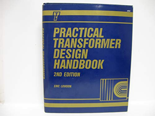 Practical Transformer Design Handbook: Lowdon, Eric