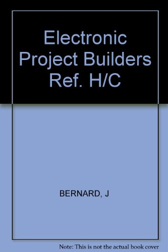 9780830632602: The Electronic Project Builder's Reference: Designing and Modifying Circuits