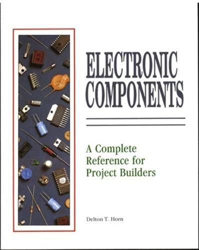 9780830633333: Electronic Components: A Complete Reference for Project Builders
