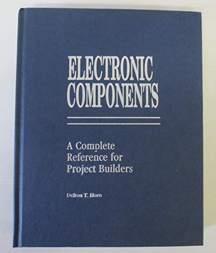 9780830633357: Electronic Components: A Complete Reference for Project Builders