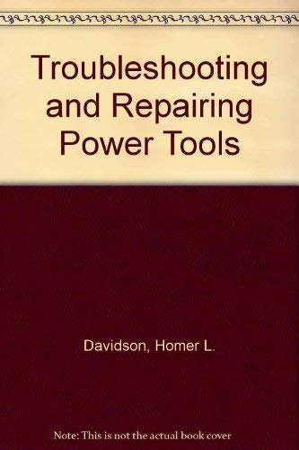 9780830633470: Troubleshooting and Repairing Power Tools