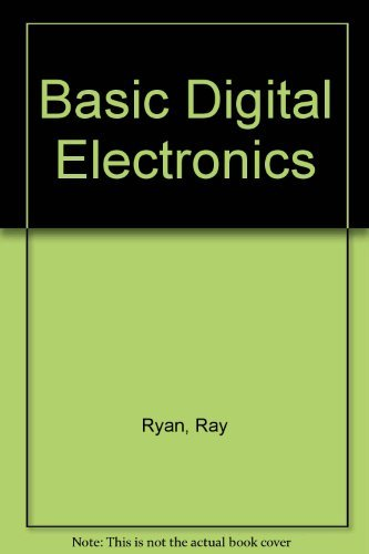 9780830633708: Basic Digital Electronics: Understanding Number Systems, Boolean Algebra and Logical Circuits