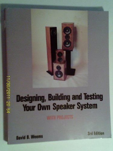 9780830633746: Designing, Building and Testing Your Own Speaker System