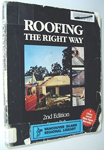 9780830633876: Roofing the Right Way