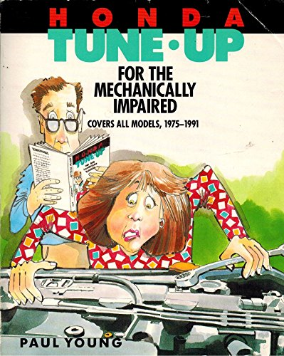 Honda Tune-Up for the Mechanically Impaired (9780830634194) by Paul Young