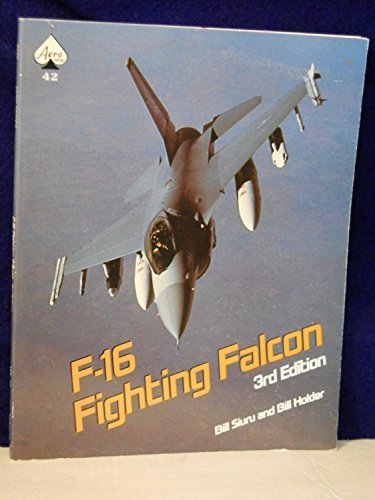 General Dynamics F-16 Fighting Falcon - Aero Series 42 (0830634258) by Bill Siuru; Bill Holder