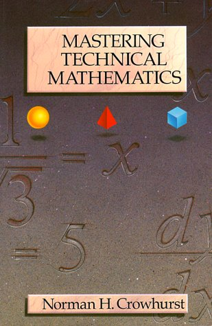 Mastering Technical Mathematics: Crowhurst, Norman H.