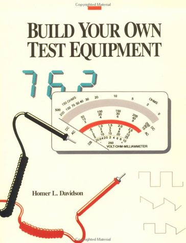 Build Your Own Test Equipment: Homer L. Davidson