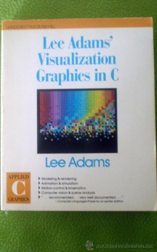 9780830634873: Visualization Graphics in C. (Applied C Graphics)