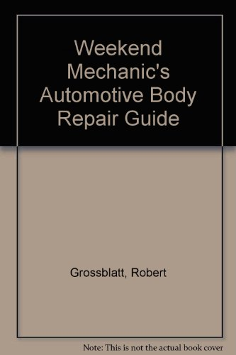 9780830634972: Weekend Mechanic's Automotive Body Repair Guide