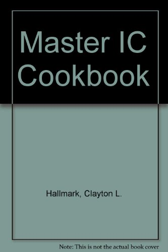 The Master IC Cookbook: Delton T. Horn;