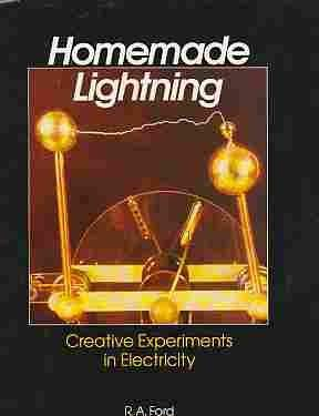 9780830635764: Homemade Lightning: Creative Experiments in High Voltage Electronics
