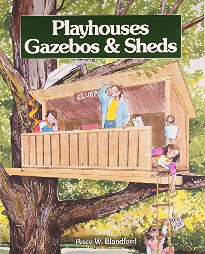 9780830636044: Playhouses, Gazebos, & Sheds