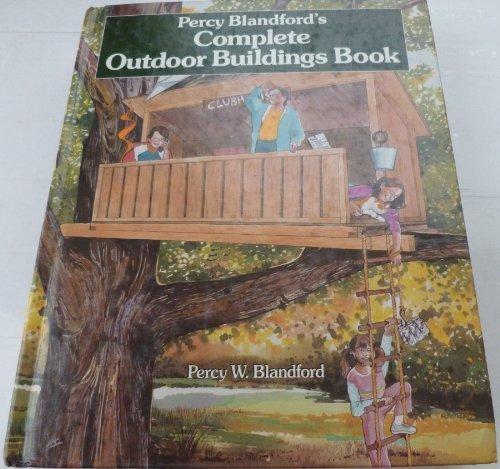 Complete Outdoor Buildings Book: Percy Blandfords