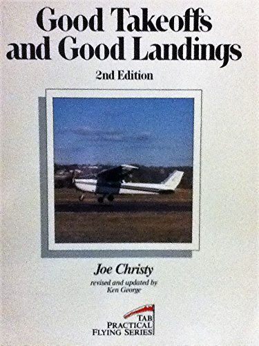 9780830636112: Good Takeoffs and Good Landings (Practical Flying Series)