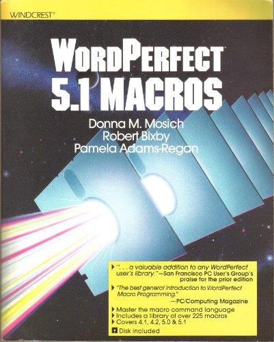 Wordperfect 5.1 Macros/Book and Disk: Mosich, Donna M.; Bixby, Robert; Adams-Regan, Pamela