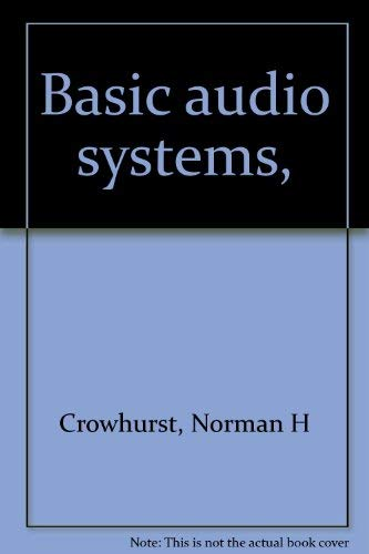 9780830636341: Basic audio systems, [Hardcover] by Crowhurst, Norman H