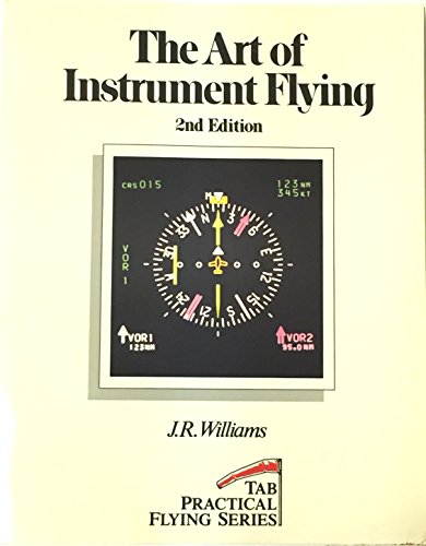 9780830636549: The Art of Instrument Flying (Tab Practical Flying Series)