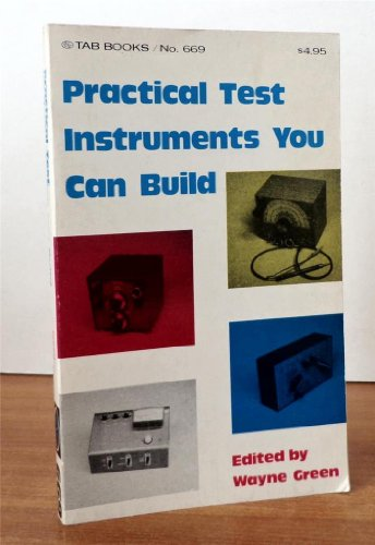 Practical test instruments you can build, (0830636692) by Green, Wayne