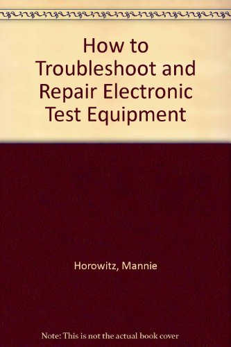 9780830636808: How to Troubleshoot and Repair Electronic Test Equipment
