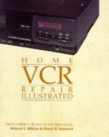 9780830637119: Home Videocassette Recorder Repair Illustrated: Do-it-yourselfer's Guide to Basic Videocassette Recorder Maintenance and Repair