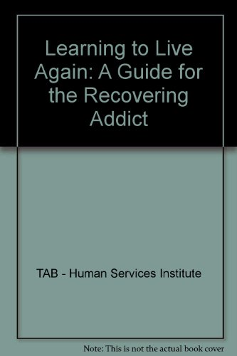 9780830637430: Learning to Live Again: A Guide for the Recovering Addict